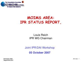 MOIMS AREA : IPR STATUS  REPORT, Louis Reich IPR WG Chairman