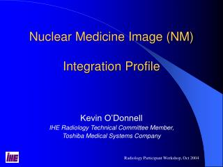 Nuclear Medicine Image (NM) Integration Profile