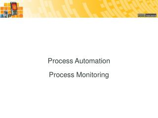 Process Automation  Process Monitoring