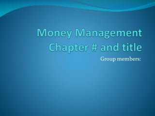 Money Management Chapter # and title