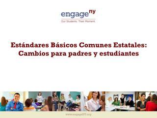 Estándares Básicos Comunes Estatales:  Cambios para padres y estudiantes
