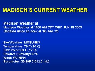 MADISON�S CURRENT WEATHER