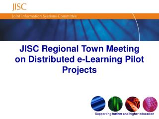 JISC Regional Town Meeting on Distributed e-Learning Pilot Projects