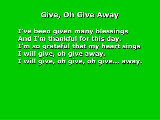 Give, Oh Give Away
