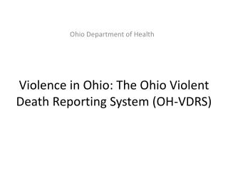 Violence in Ohio: The Ohio Violent Death Reporting System (OH-VDRS)
