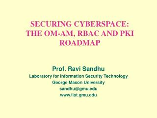 SECURING CYBERSPACE: THE OM-AM, RBAC AND PKI ROADMAP