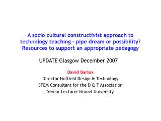 David Barlex Director Nuffield Design & Technology STEM Consultant for the D & T Association