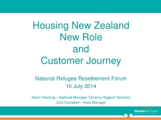 Housing New Zealand New Role                            and                   Customer Journey