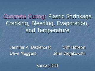 Concrete Curing:  Plastic Shrinkage Cracking, Bleeding, Evaporation, and Temperature