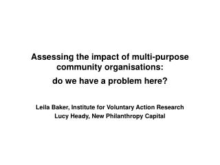 Assessing the impact of multi-purpose community organisations:  do we have a problem here?
