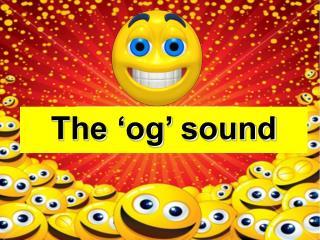 The 'og' sound