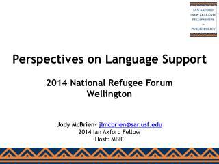 Perspectives on Language Support 2014 National Refugee Forum Wellington