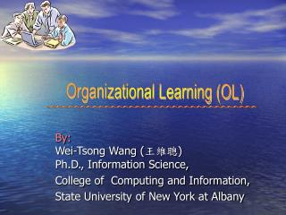 By: Wei-Tsong Wang ( 王維聰 ) Ph.D., Information Science, College of  Computing and Information,