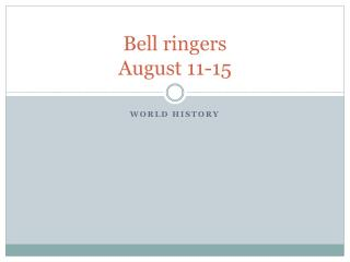 Bell ringers August 11-15