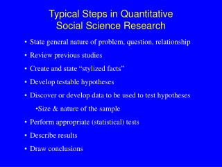 Typical Steps in Quantitative  Social Science Research