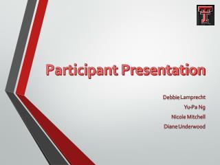 Participant Presentation