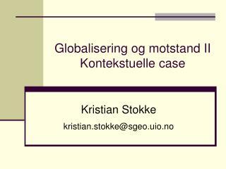 Globalisering og motstand II Kontekstuelle case