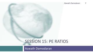 Session 15: PE ratios