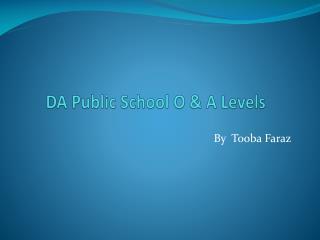 DA Public School O & A Levels
