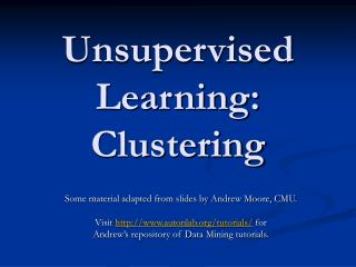 Unsupervised Learning: Clustering