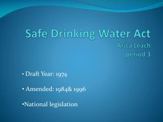 Safe Drinking Water Act Arica Leach period 3