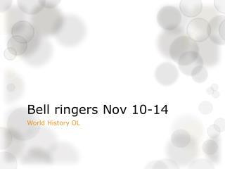 Bell ringers Nov 10-14