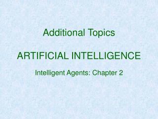 Additional Topics ARTIFICIAL INTELLIGENCE