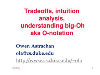 Tradeoffs, intuition analysis,   understanding big-Oh aka O-notation