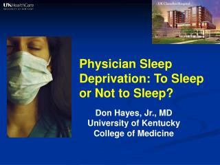 Physician Sleep Deprivation: To Sleep or Not to Sleep