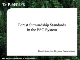 Forest Stewardship Standards in the FSC System