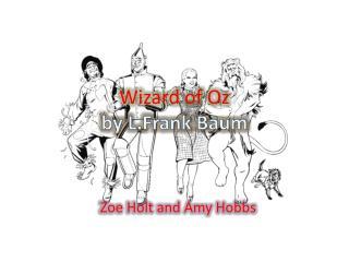 Wizard of  O z by  L.Frank Baum