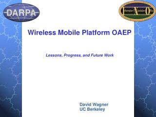 Wireless Mobile Platform OAEP Lessons, Progress, and Future Work