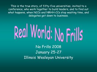 No Frills 2008 January 25-27 Illinois Wesleyan University
