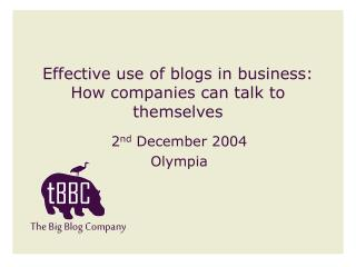 Effective use of blogs in business: How companies can talk to themselves