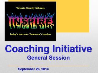 Coaching Initiative  General Session