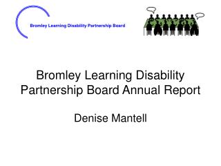 Bromley Learning Disability Partnership Board Annual Report
