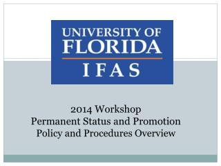 2014 Workshop Permanent Status and Promotion Policy and Procedures Overview