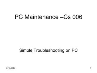PC Maintenance –Cs 006