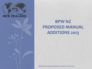 BPW NZ  Proposed Manual additions 2013