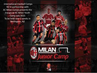 ^ International Football Camps NZ in partnership with AC Milan Camps presents the
