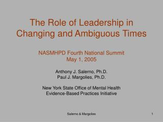 The Role of Leadership in Changing and Ambiguous Times NASMHPD Fourth National Summit May 1, 2005