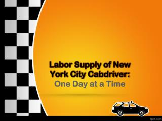 Labor Supply of New York City Cabdriver:  One Day at a Time