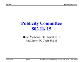 Publicity Committee  802.11/.15