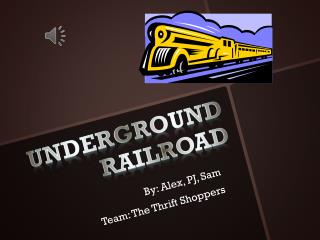 Underground Railroa d