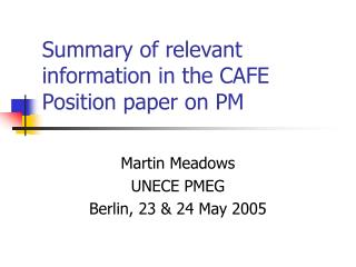 Summary of relevant information in the CAFE Position paper on PM