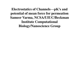 Electrostatics of Channels—pK's and potential of mean force for permeation