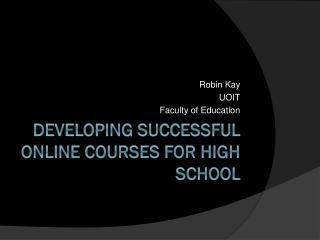 Developing Successful Online Courses for High School