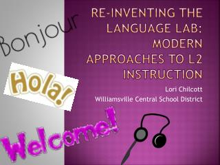 Re-Inventing the language lab: Modern approaches to l2 instruction