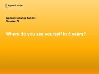 Apprenticeship Toolkit Session 3: