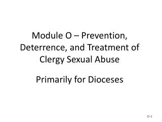 Module O – Prevention, Deterrence, and Treatment of Clergy Sexual Abuse  Primarily for Dioceses